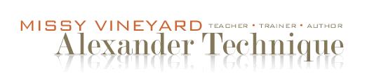 Missy Vineyard   Alexander Technique Teacher - Trainer - Author